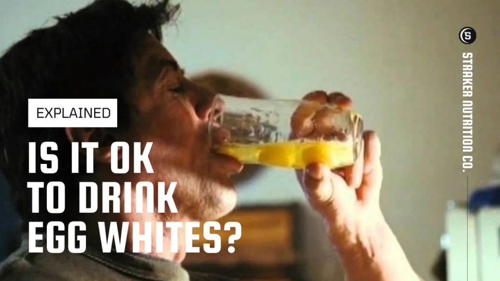 is it ok to drink egg whites